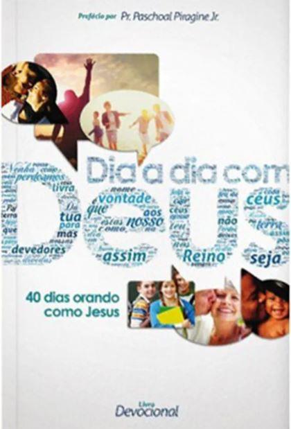 Livro Dia a Dia com Deus 40 dias orando como Jesus