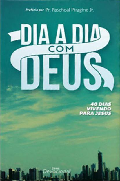 Livro Dia a Dia com Deus 40 dias Vivendo para Jesus