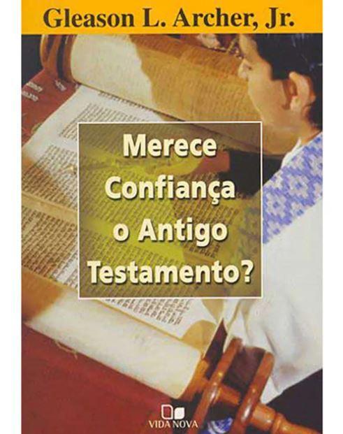 Livro Merece confiança o Antigo Testamento?