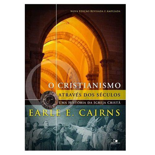 Livro O Cristianismo Através dos Séculos