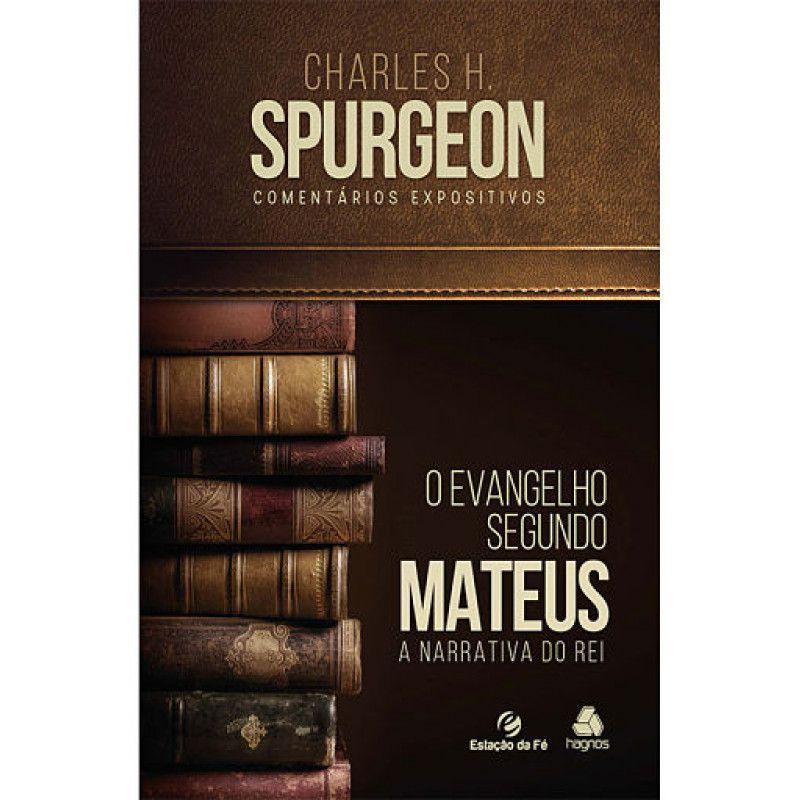 O Evangelho Segundo Mateus | C.H. Spurgeon