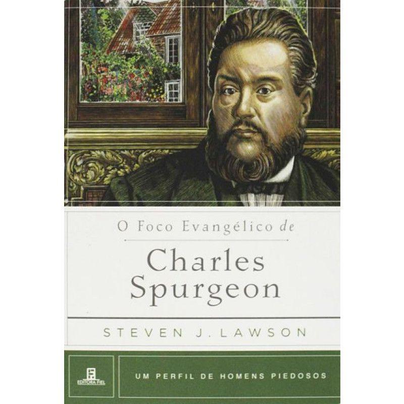Livro O Foco Evangélico de Charles Spurgeon