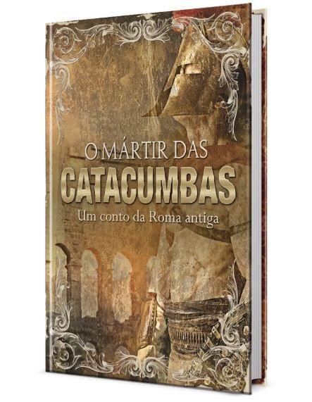 Livro O Mártir das Catacumbas