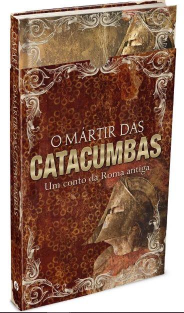 Livro O Mártir das Catacumbas Edição Presente