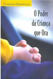Livro O Poder da Criança que Ora