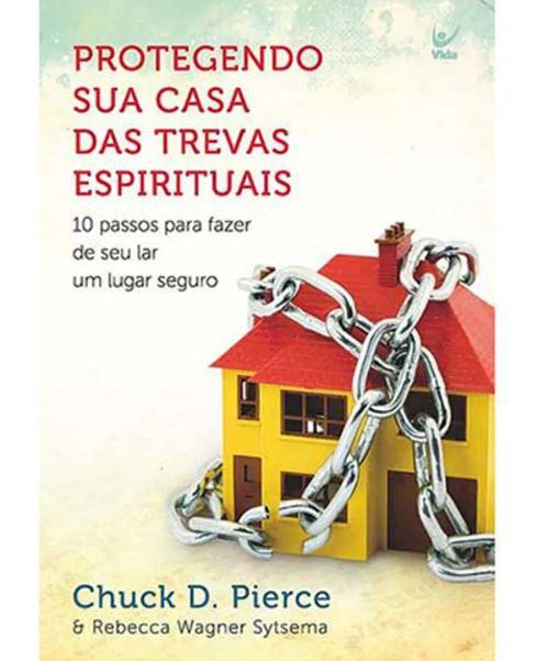 Livro Protegendo Sua Casa das Trevas Espirituais