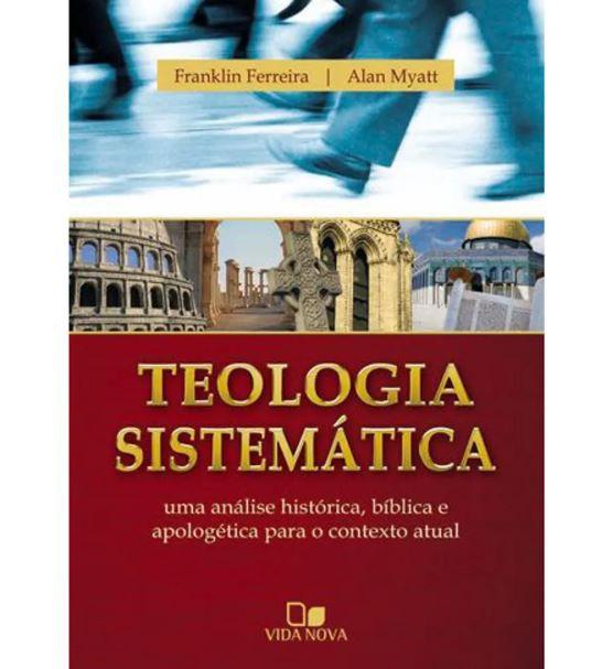 Livro Teologia Sistemática de Franklin Ferreira