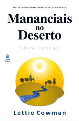 Devocional Mananciais no Deserto | Lettie Cowman
