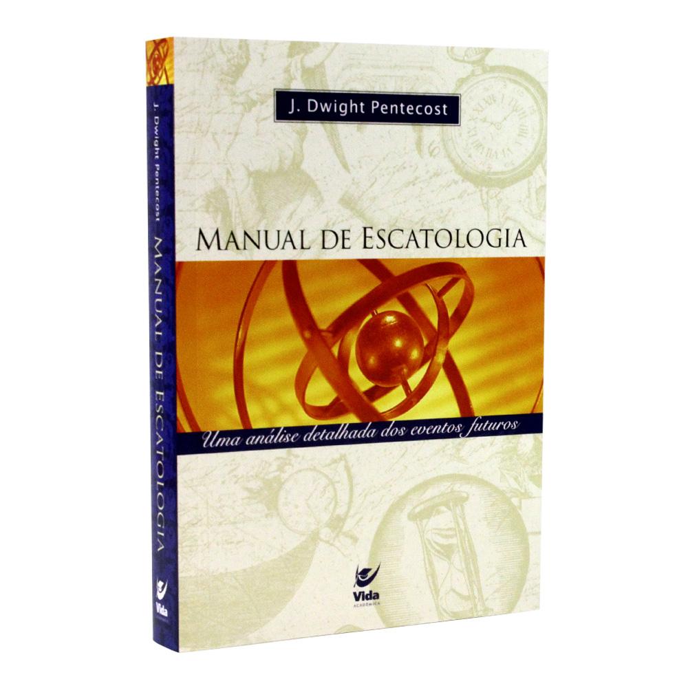 Manual de Escatologia | J. Dwight Pentecost