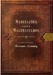 Meditações para Maltrapilhos