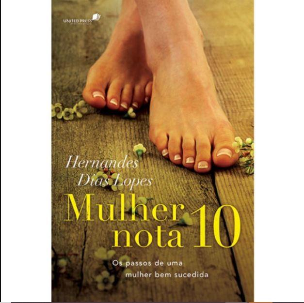 Mulher Nota 10   Hernandes Dias Lopes