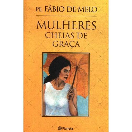 Mulheres Cheias de Graça | Pe Fábio de Melo