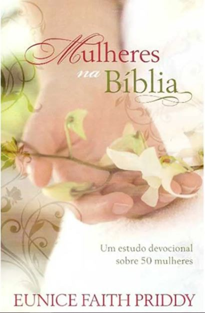 Mulheres na Bíblia - Devocional das Mulheres Vol. Único