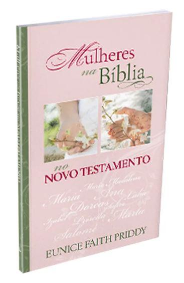Mulheres na Bíblia no Novo Testamento - Vol 3