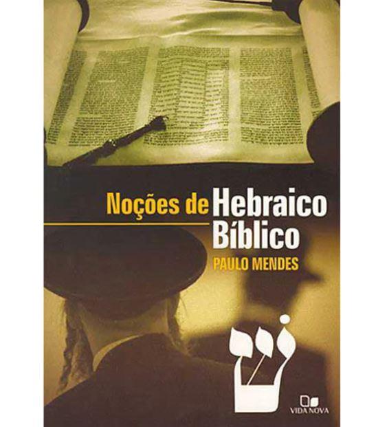Noções de Hebraico Bíblico | Paulo Mendes