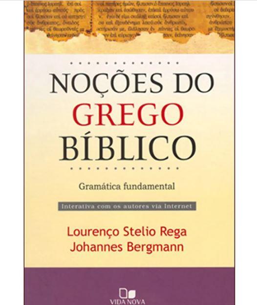 Noções Do Grego Bíblico Gramática Fundamental | Lourenço Stelio Rega | Johannes Bergmann