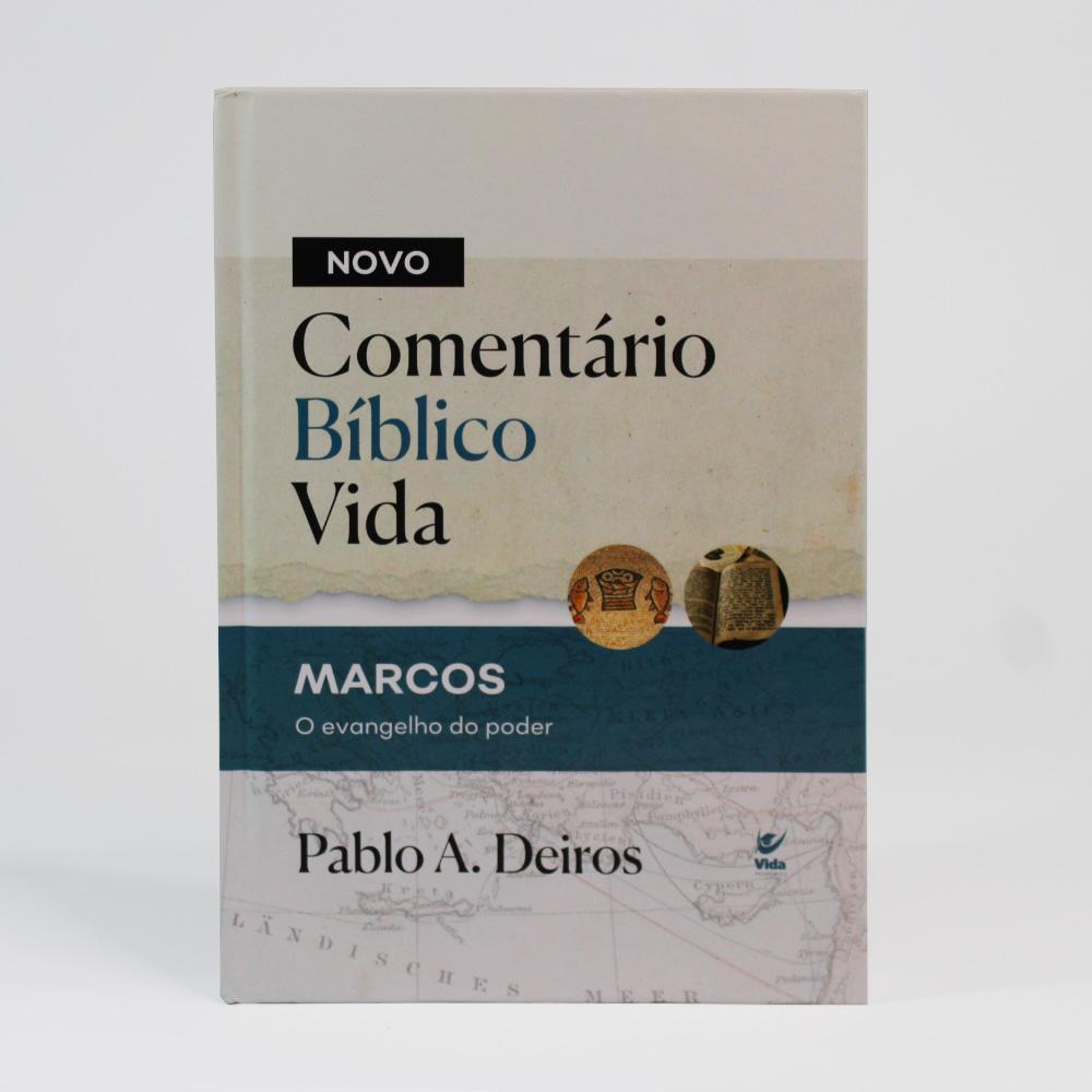 Novo Comentário Bíblico Vida | Marcos - O Evangelho Do Poder | Pablo A. Deiros