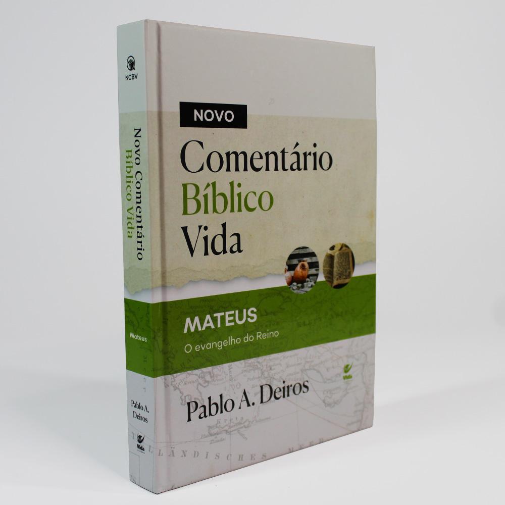 Novo Comentário Bíblico Vida | Mateus - O Evangelho Do Reino | Pablo A. Deiros