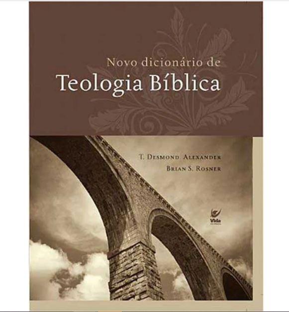 Novo Dicionário de Teologia Bíblica | Capa Dura | T. Desmond Alexander | Brian S. Rosner