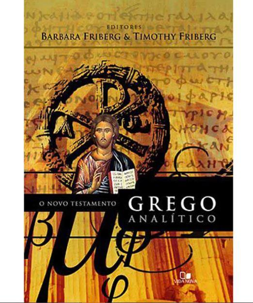 Novo Testamento Grego Analítico | Barbara Friberg | Timothy Friberg