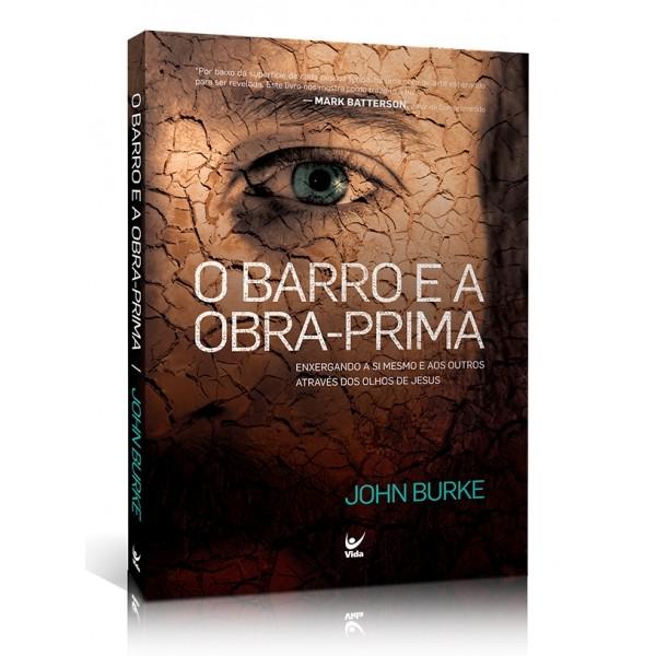 O Barro e a Obra Prima | John Burke
