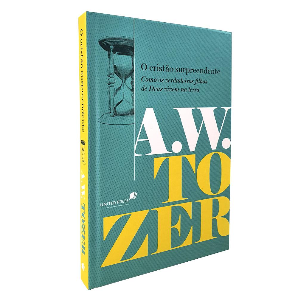 O Cristão Surpreendente | A. W. Tozer | Capa Dura