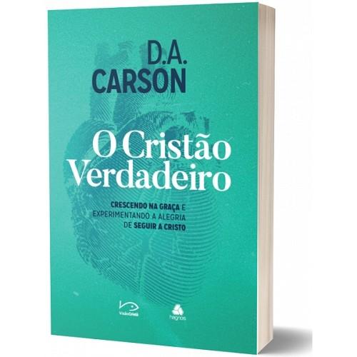 O Cristão Verdadeiro   D. A. Carson