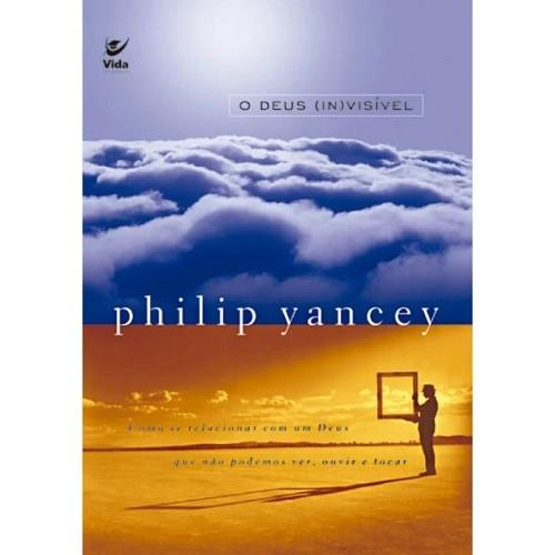 O Deus Invisível | Philip Yancey