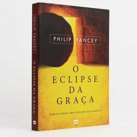 O Eclipse da Graça | Philip Yancey