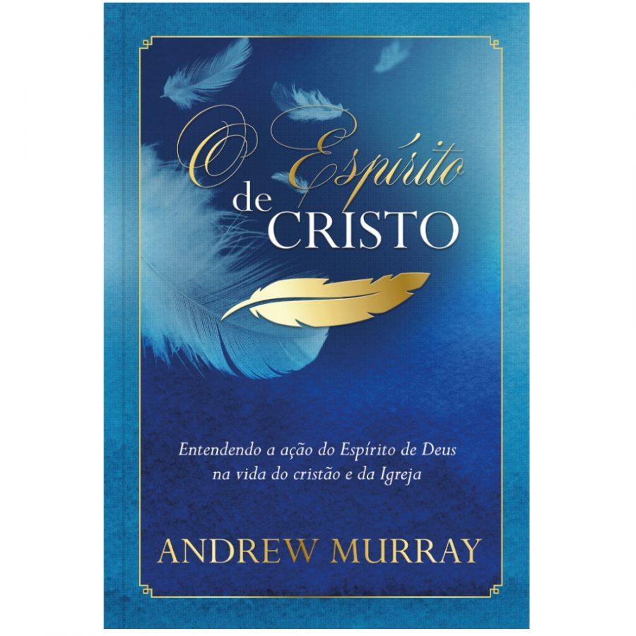 O Espírito de Cristo | Andrew Murray