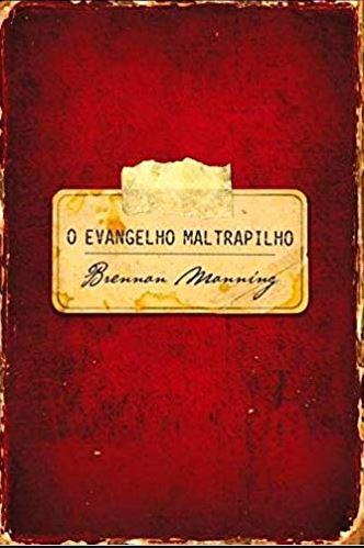 O Evangelho Maltrapilho | Capa Dura | Brennan Manning