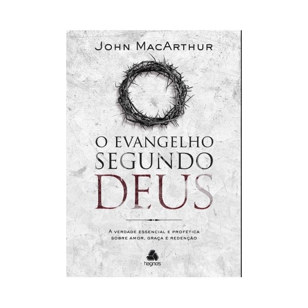O Evangelho Segundo Deus | John MacArthur