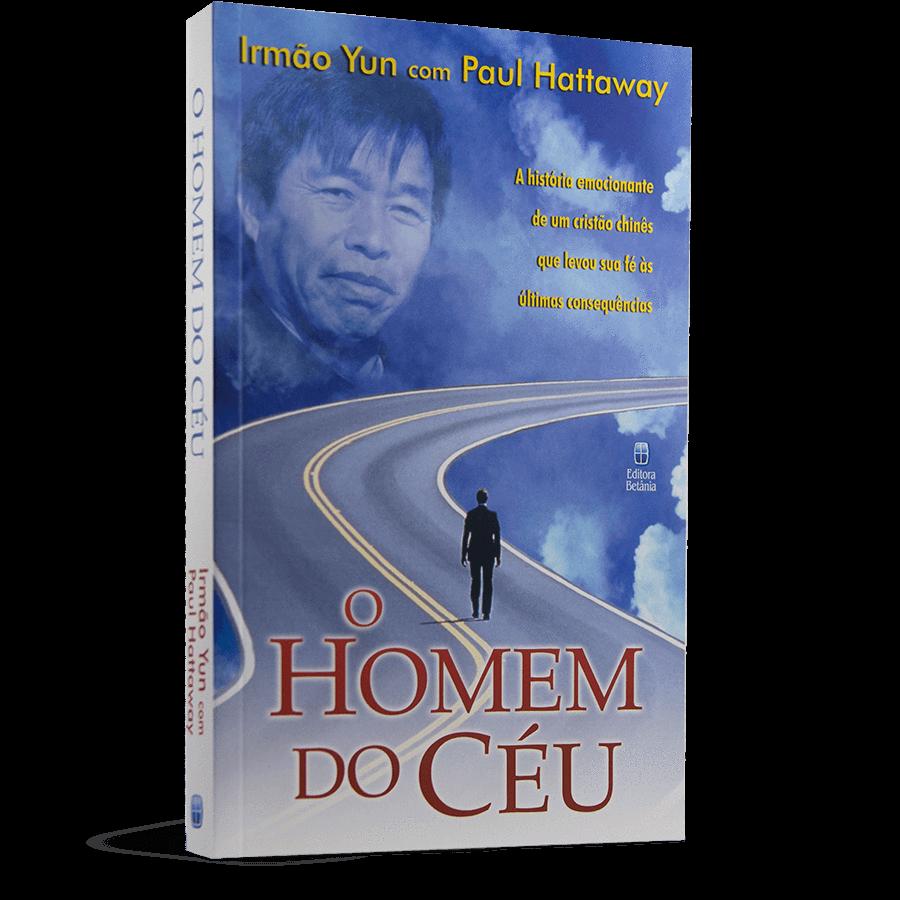 O Homem do Céu | Irmão Yun | Paul Hattaway