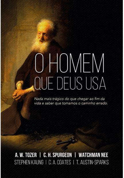 O Homem Que Deus Usa | Spurgeon | Tozer | Watchman Nee
