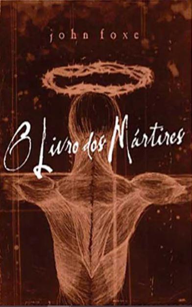 O Livro Dos Mártires   John Foxe