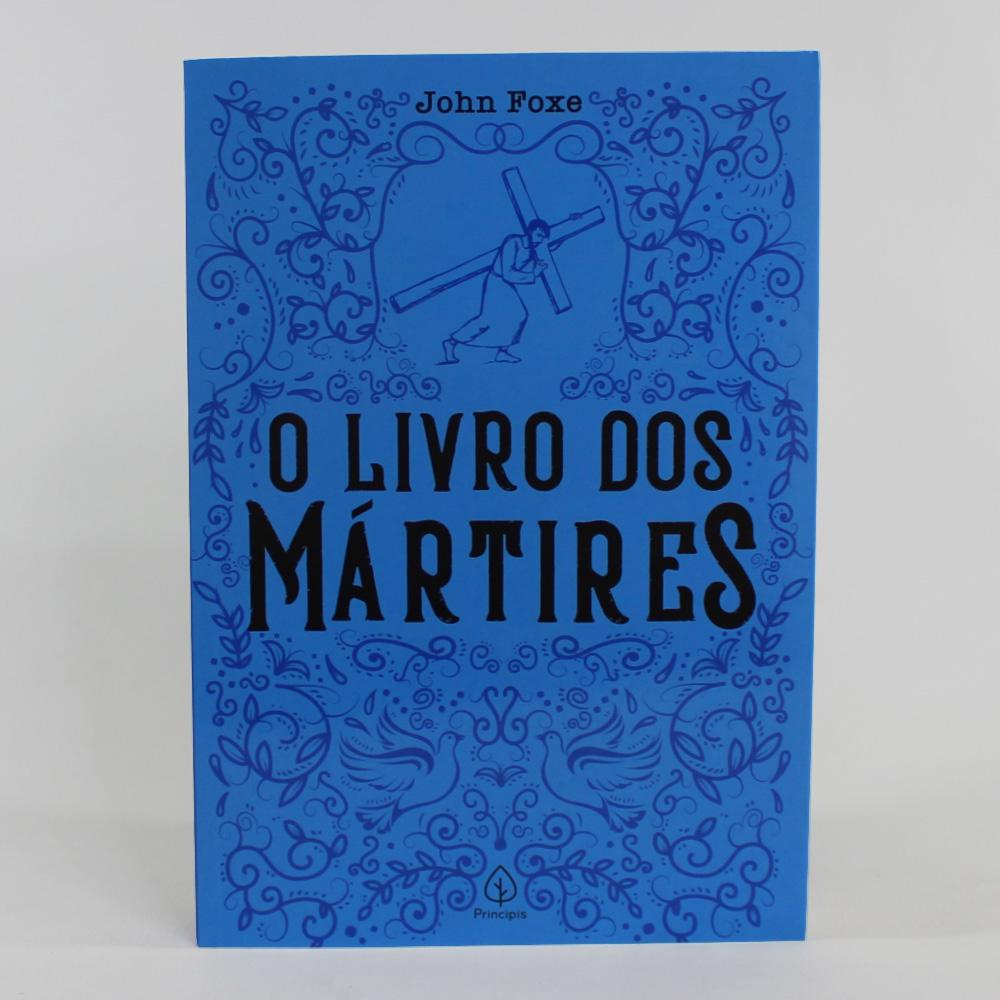 O Livro Dos Mártires   John Foxe   Ciranda