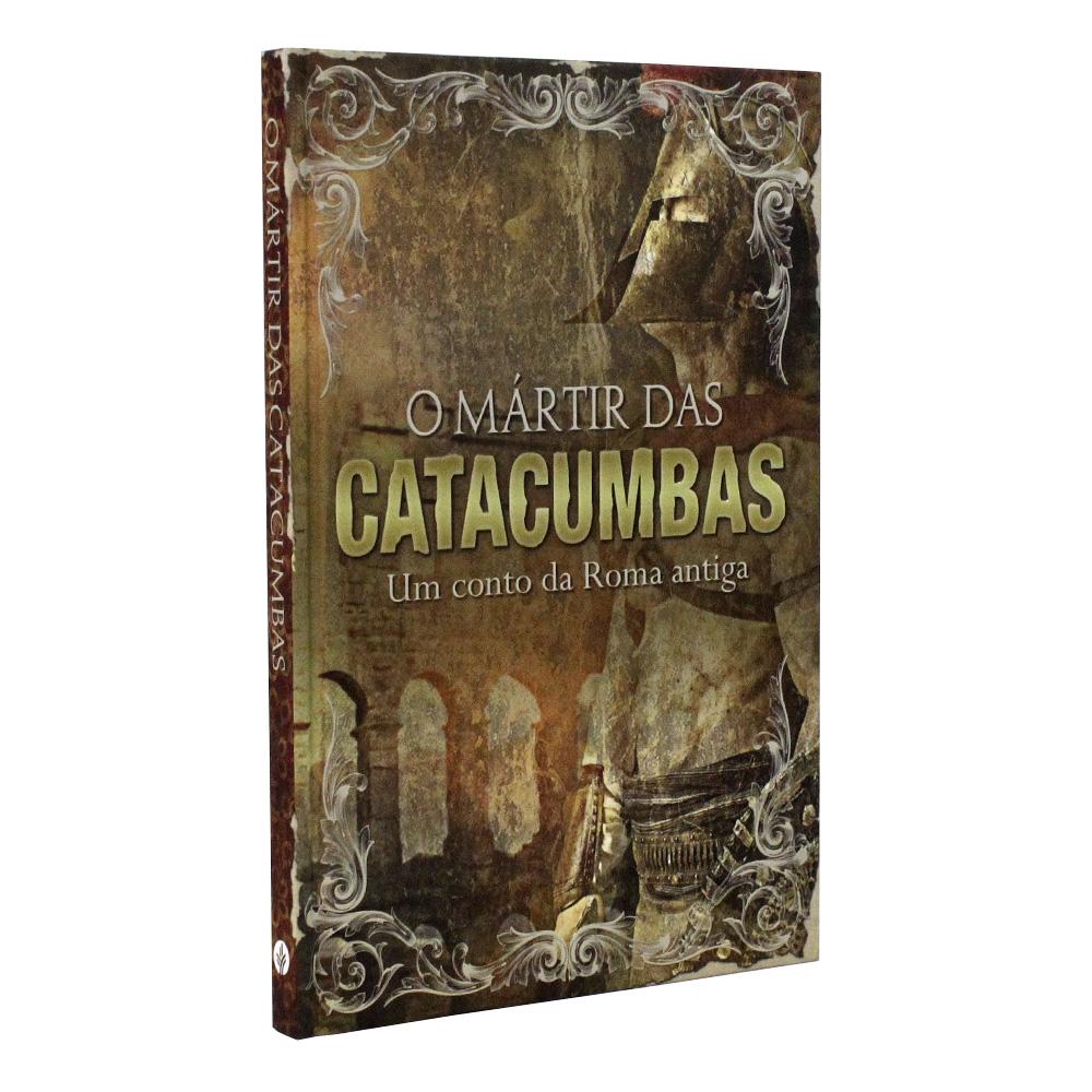 O Mártir das Catacumbas | Capa Dura