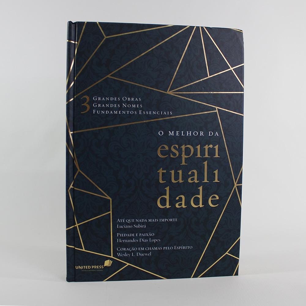 O Melhor Da Espiritualidade | Luciano Subirá | Hernandes Dias Lopes | Wesley L. Duewel