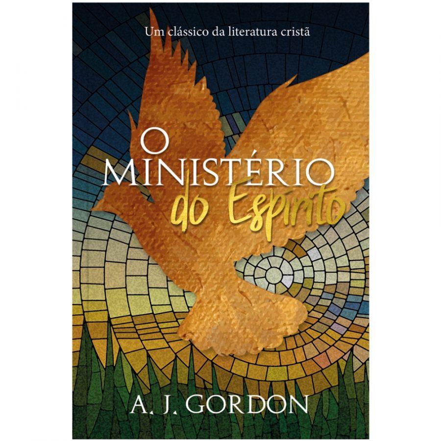 O Ministério Do Espírito   A. J. Gordon