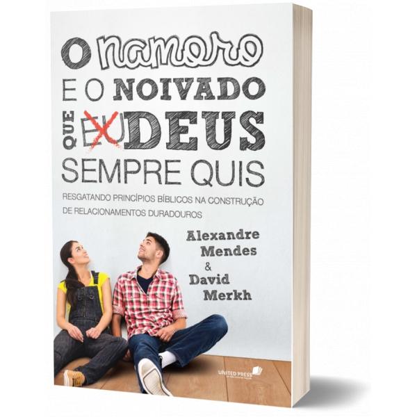 O Namoro E O Noivado Que Deus Sempre Quis | Alexandre Mendes | David Merkh