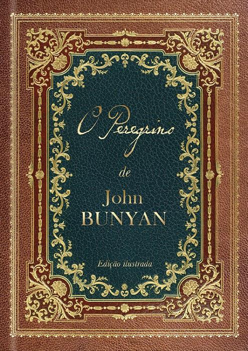 O Peregrino - John Bunyan - Capa Dura