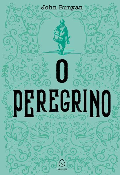 O Peregrino | John Bunyan | Ciranda