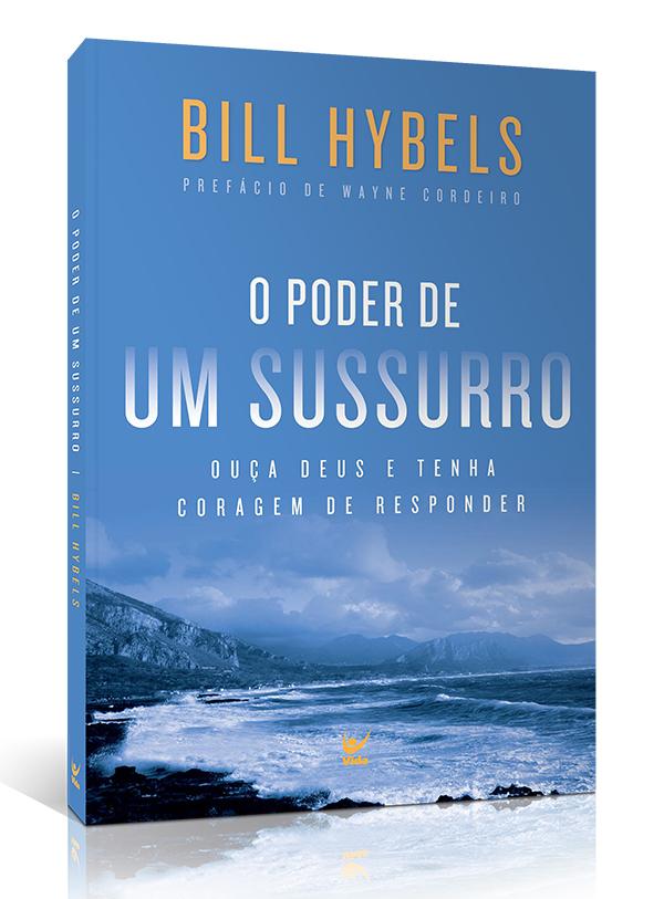 O Poder De Um Sussurro | Bill Hybels