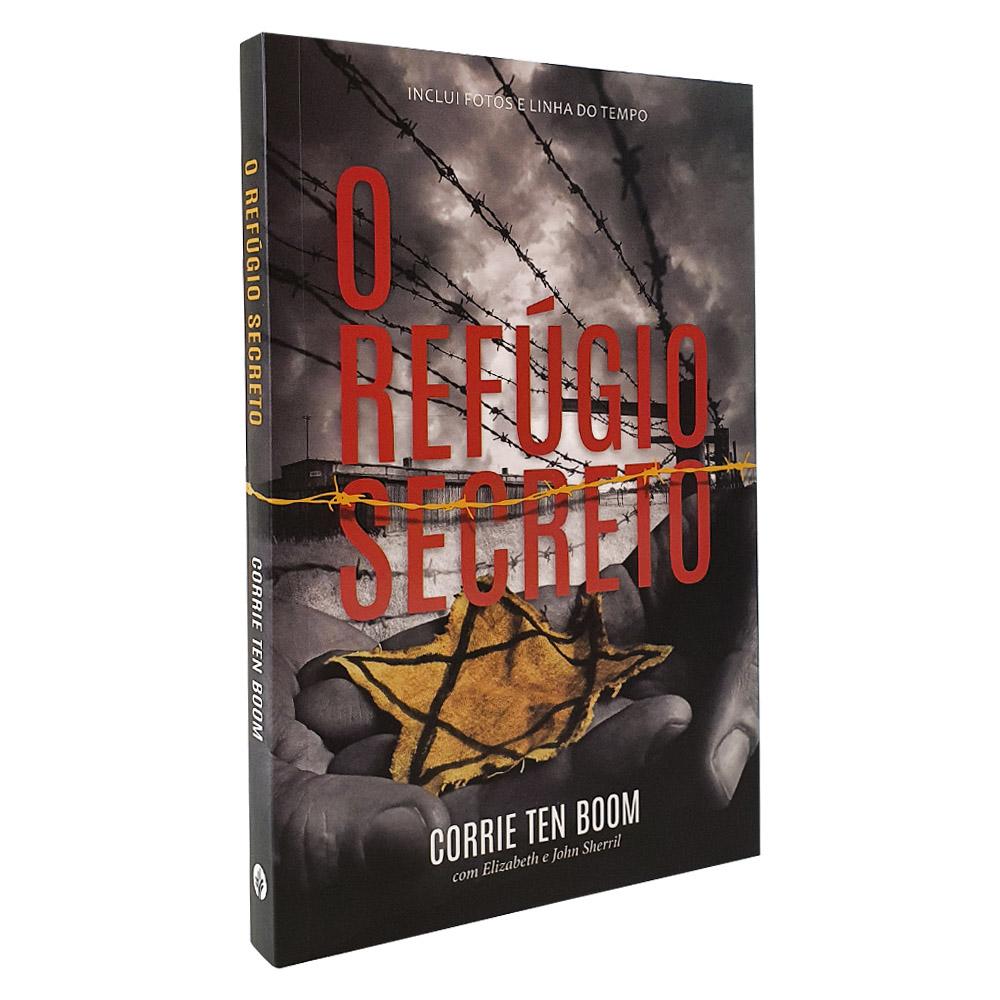 O Refúgio Secreto - O que nos aconteceu durante a II Guerra mundial | Corrie Ten Boom