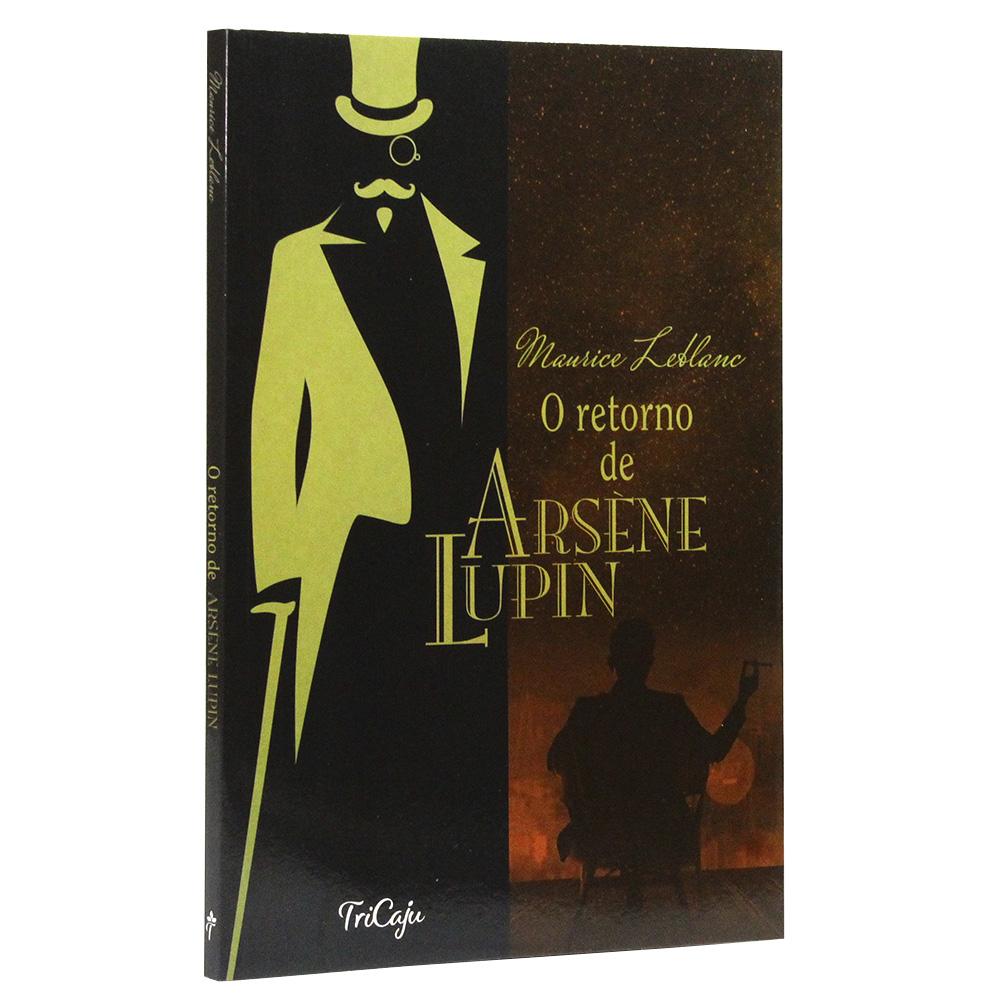 O Retorno de Arsène Lupin | Maurice Leblanc | TriCaju