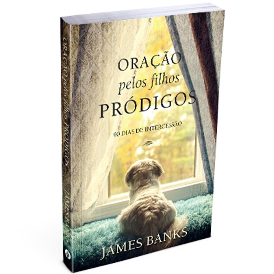 Oração Pelos Filhos Pródigos | James Banks
