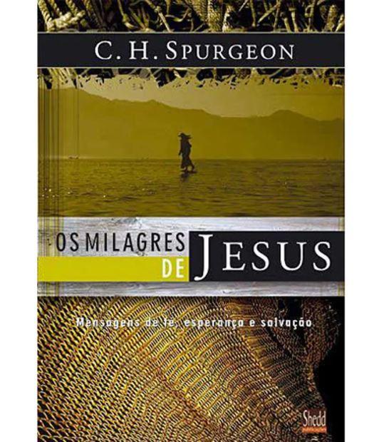 Os Milagres de Jesus | Charles H. Spurgeon