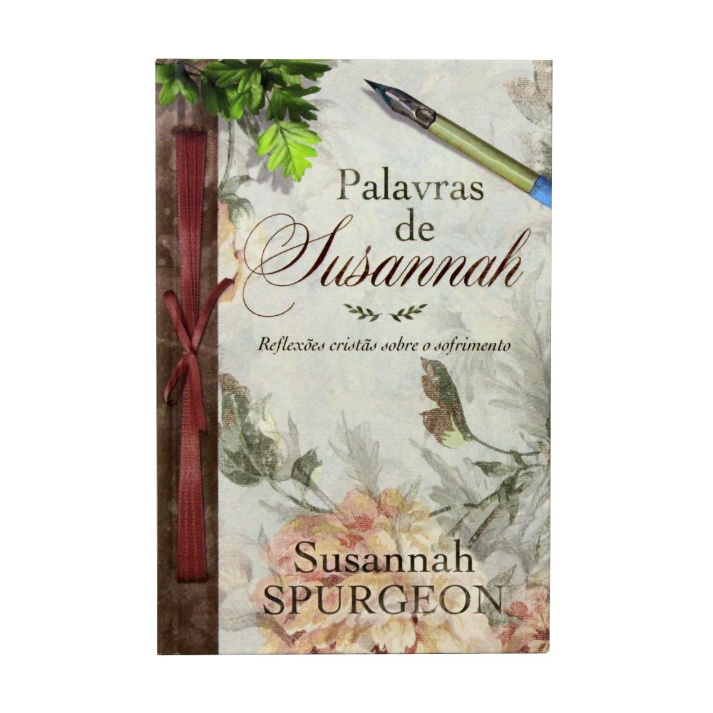 Palavras de Susannah Spurgeon | Reflexões Cristãs Sobre O Sofrimento