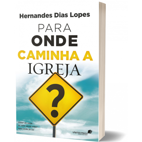 Para Onde Caminha a Igreja? | Hernandes Dias Lopes