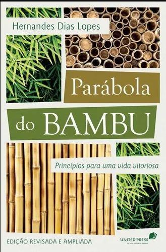 Parábola do Bambu | Hernandes Dia Lopes
